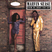 Show Me What You Got by Marvin Sease
