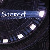 Sacred by The Taliesin Orchestra