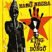 King Of Bongo von Mano Negra