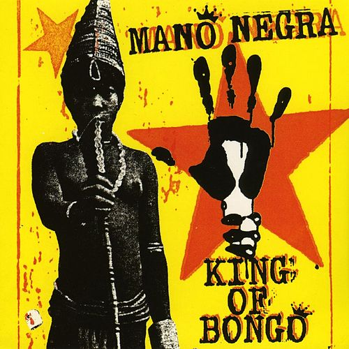 King Of Bongo by Mano Negra