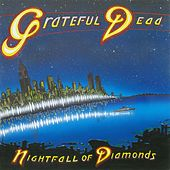 Nightfall of Diamonds by Grateful Dead