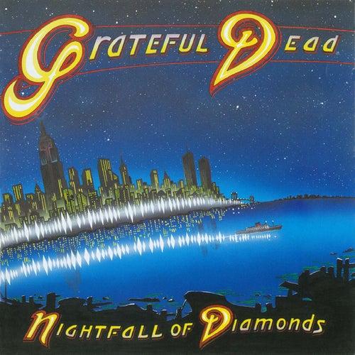 Nightfall of Diamonds by Grateful Dead