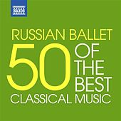 Russian Ballet - 50 of the Best by Various Artists
