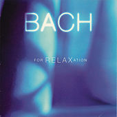 Bach For Relaxation by Johann Sebastian Bach