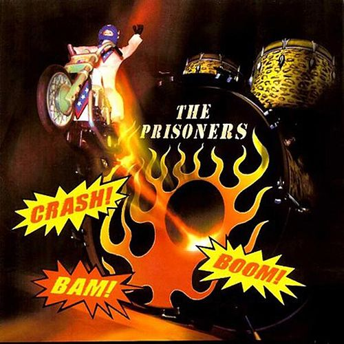 Crash! Bam! Boom! by The Prisoners