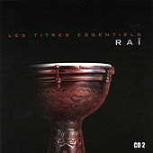 Les Titres Essentiels Du Raï, Vol 2 Of 2 von Various Artists
