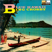 Blue Hawaii by Bing Crosby