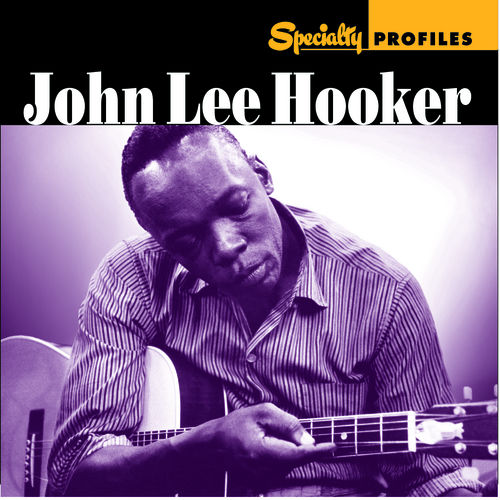 Specialty Profiles: John Lee Hooker by Various Artists