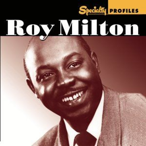 Specialty Profiles: Roy Milton by Various Artists