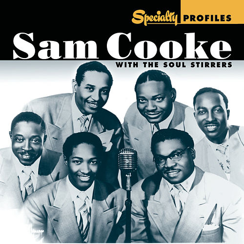 Specialty Profiles: Sam Cooke & The Soul Stirrers by Various Artists