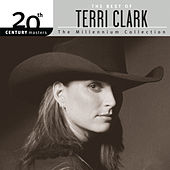 The Best Of Terri Clark 20th Century Masters The Millennium Collection by Terri Clark