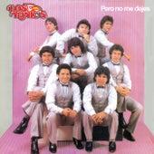 Pero No Me Dejes by Los Yonics
