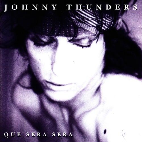 Que Sera Sera by Johnny Thunders