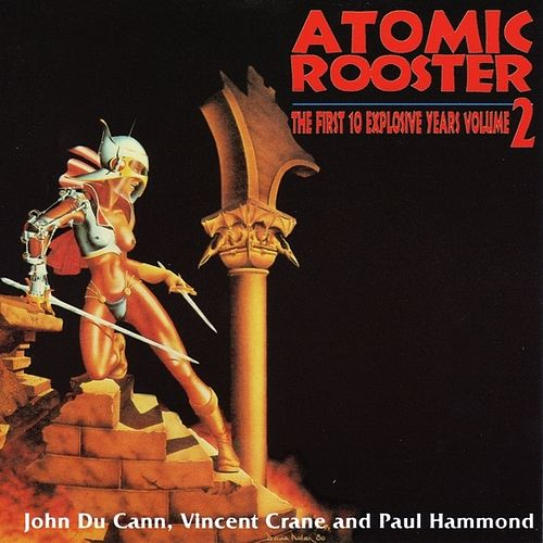 The First 10 Explosive Yrs Vol 2 by Atomic Rooster