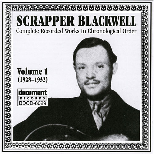 Scrapper Blackwell Vol. 1 (1928-1932) by Scrapper Blackwell
