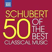 Schubert - 50 of the Best by Various Artists