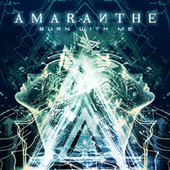 Burn With Me by Amaranthe