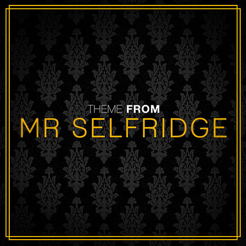 Mr. Selfridge Main Theme (From 'Mr Selridge') by Thematic Pianos