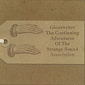The Continuing Adventures of the Strange Sound Association by The Ghostwriter