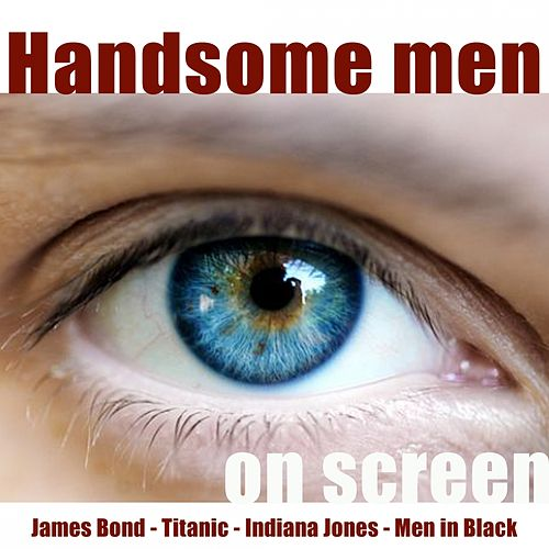 Handsome Men On Screen by Hollywood Pictures Orchestra
