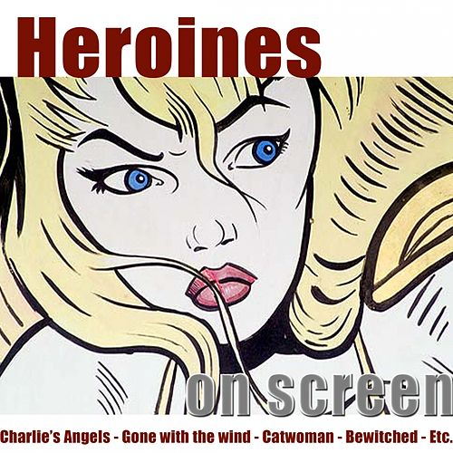 Heroines On Screen by Hollywood Pictures Orchestra