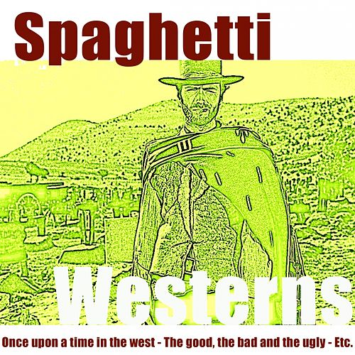 Spaghetti Westerns by Hollywood Pictures Orchestra