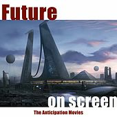 Future On Screen (The Anticipation Movies) by Various Artists