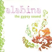 Alabina, the Gypsy Sound by Alabina