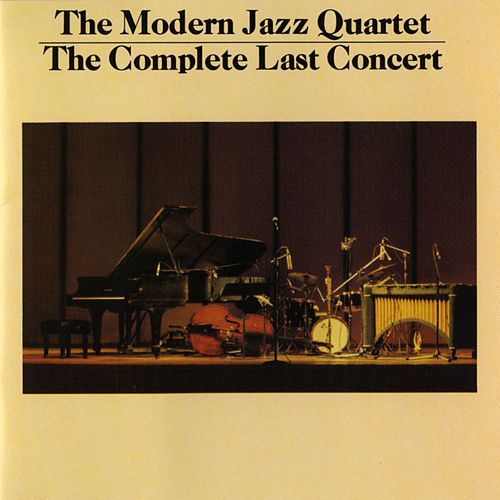 The Complete Last Concert by Modern Jazz Quartet