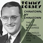 Chinatown, My Chinatown (The Blue Bird Recordings in chronological Order, Vol.15,  1938) by Tommy Dorsey