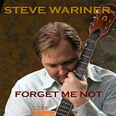 Forget Me Not by Steve Wariner