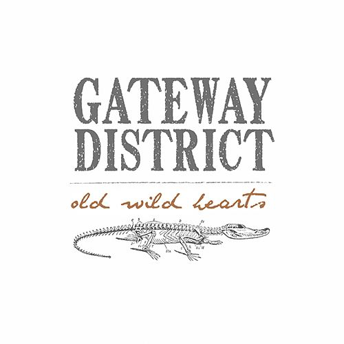 Old Wild Hearts by The Gateway District