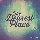 The Dearest Place (feat. Jeff Capps) - Single by The Village Church