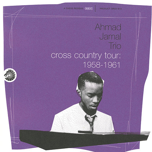 Cross Country Tour: 1958-1961 by Ahmad Jamal