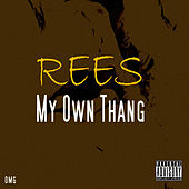 My Own Thang by Rees
