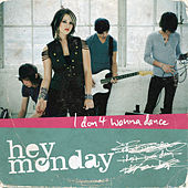 I Don't Wanna Dance by Hey Monday