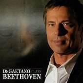 DeGaetano Plays Beethoven by Robert DeGaetano