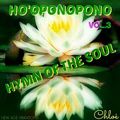 Ho' oponopono, Vol. 3 (Hymn of the Soul) by Chloé