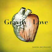 Gravity Love by Sandra McCracken
