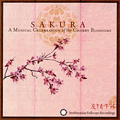 Sakura: A Musical Celebration Of The Cherry Blossoms by Various Artists