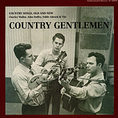 Country Songs, Old and New by The Country Gentlemen