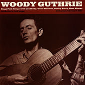 Woody Guthrie Sings Folk Songs by Woody Guthrie