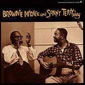 Brownie Mcghee And Sonny Terry Sing by Sonny Terry