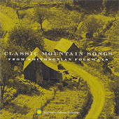 Classic Mountain Songs From Smithsonian Folkways by Various Artists