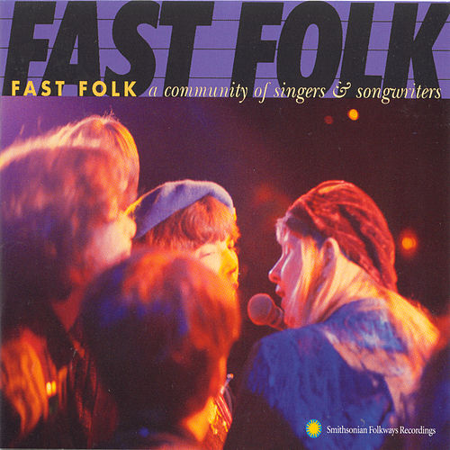 Fast Folk: A Community Of Singers And Songwriters by Various Artists