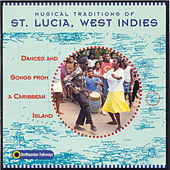 Musical Traditions Of St. Lucia, West Indies by Various Artists