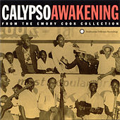 Calypso Awakening From The Emory Cook Collection by Various Artists