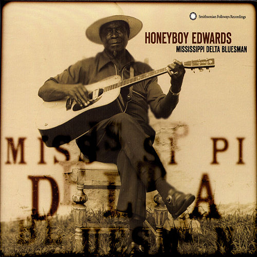 Honeyboy Edwards: Missisippi Delta Bluesman by David 'Honeyboy' Edwards