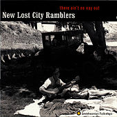 There Ain't No Way Out by The New Lost City Ramblers