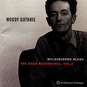 Muleskinner Blues: The Asch Recordings, Vol. 2 by Woody Guthrie